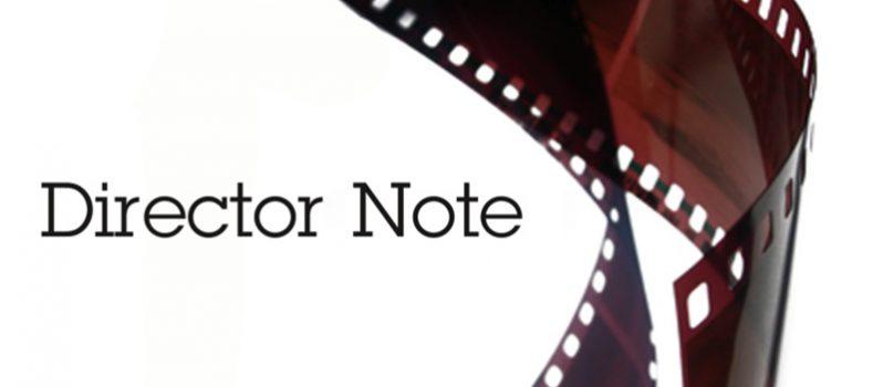 یادداشت کارگردان؛ چرا و چگونه آن را مینویسیم